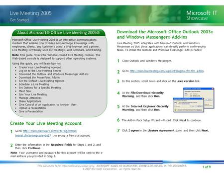 1 of 9 Microsoft Office Live Meeting 2005 is an interactive communications medium that enables you to share and exchange knowledge with employees, clients,