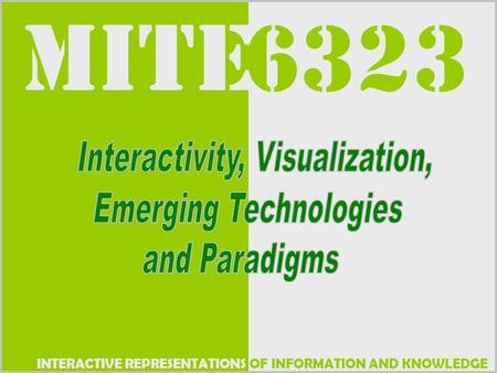 OF INFORMATION AND KNOWLEDGE MITE INTERACTIVE REPRESENTATIONS 6323.