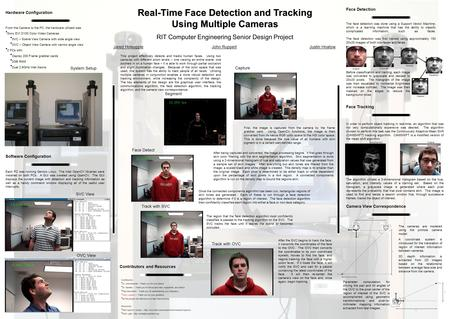 Real-Time Face Detection and Tracking Using Multiple Cameras RIT Computer Engineering Senior Design Project John RuppertJustin HnatowJared Holsopple This.