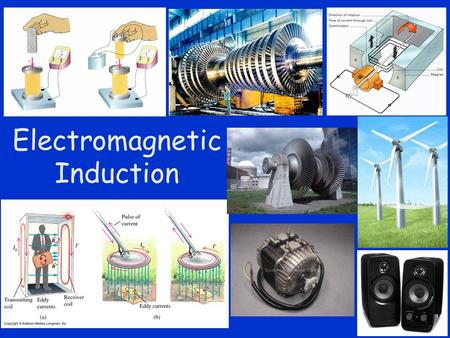 Electromagnetic Induction. Currents Create Magnetic Fields 1820 Hans Christian Oersted found that magnetism was produced by current-carrying wires.