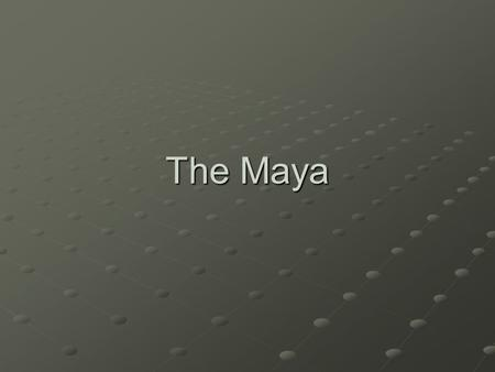 The Maya. The Mayas The great Mayan Civilization is an amazing part of world history! This presentation will provide a brief summary of; Mayan territory,