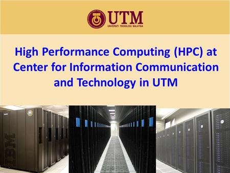 High Performance Computing (HPC) at Center for Information Communication and Technology in UTM.