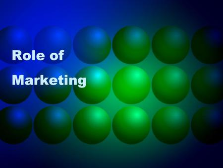 Role of Marketing. Functions of Business Management/ Administration Accounting/FinanceMarketing Functions of Marketing Marketing ConceptMarketing MixMix.