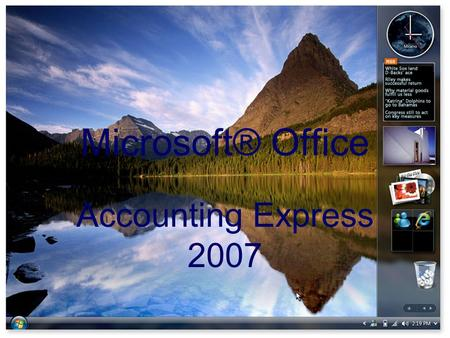 Microsoft® Office Accounting Express 2007. What is it? Microsoft® Office Accounting Express 2007 is a software to help entrepreneurs and other professionals.