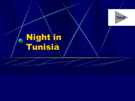 "Night in Tunisia Next Now, listen to the featured instruments in ""Night in Tunisia."" As soon as you hear the music start, click the mouse."