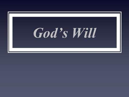 God's Will. The Surpassing Riches of His Grace Ephesians 1.5: He predestined us to adoption as sons through Jesus Christ to Himself, according to the.