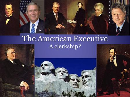 The American Executive A clerkship?. Richard Neustadt The Constitution provides for: –Not just separation of powers –Rather, separated institutions SHARING.