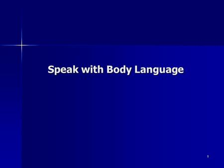 1 Speak with Body Language. 2 Objectives To learn the value of gestures and body movements as part of a speech. To learn the value of gestures and body.