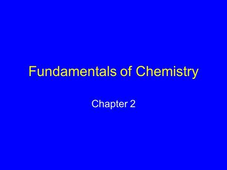 Fundamentals of Chemistry Chapter 2. What Are Atoms? Smallest particles that retain properties of an element, smallest particle of a substance Made up.