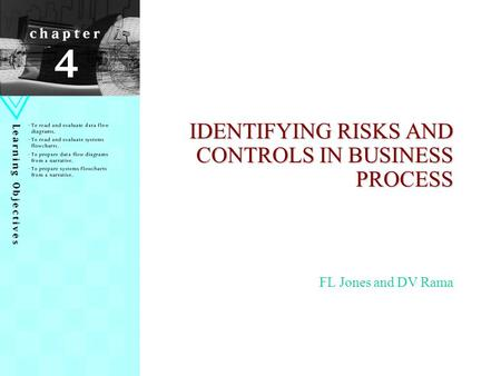 IDENTIFYING RISKS AND CONTROLS IN BUSINESS PROCESS FL Jones and DV Rama.