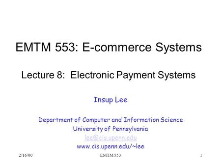 EMTM 553: E-commerce <strong>Systems</strong> Lecture 8: Electronic Payment <strong>Systems</strong>