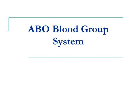 ABO Blood Group System.