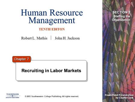 Human Resource Management TENTH EDITON © 2003 Southwestern College Publishing. All rights reserved. PowerPoint Presentation by Charlie Cook Recruiting.