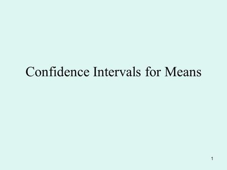 1 Confidence Intervals for Means. 2 When the sample size n< 30 case1-1. the underlying distribution is normal with known variance case1-2. the underlying.