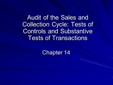 Audit of the Sales and Collection Cycle: Tests of Controls and Substantive Tests of Transactions Chapter 14.