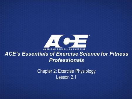 ACE's Essentials of Exercise Science for Fitness Professionals