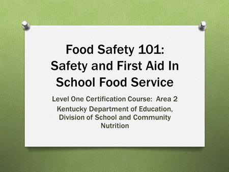 Food Safety 101: Safety and First Aid In School Food Service