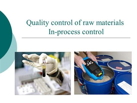 Quality control of raw materials In-process control