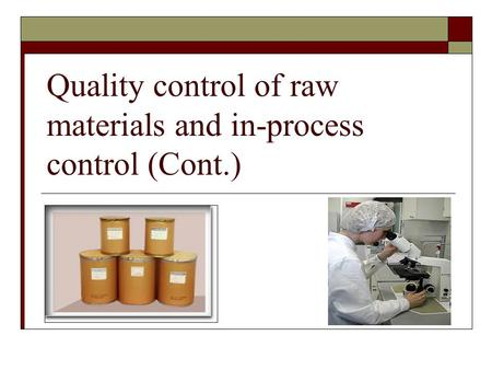 Quality control of raw materials and in-process control (Cont.)