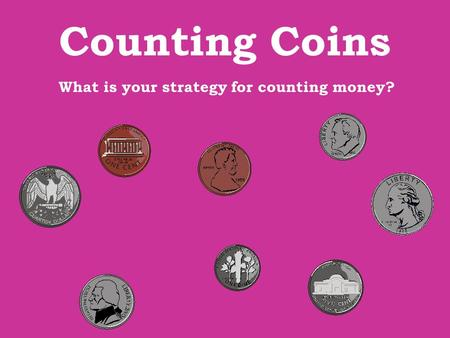 What is your strategy for counting money?