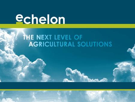 Echelon – Who Are We? Echelon was an independent agricultural management consulting firm based out of Weyburn, SK Echelon joined the CPS family on Oct.