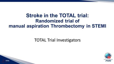 TOTAL Stroke in the TOTAL trial: Randomized trial of manual aspiration Thrombectomy in STEMI TOTAL Trial Investigators.