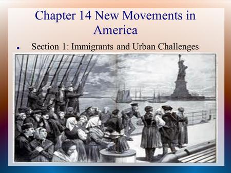 Chapter 14 New Movements in America