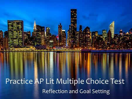 Practice AP Lit Multiple Choice Test Reflection and Goal Setting.
