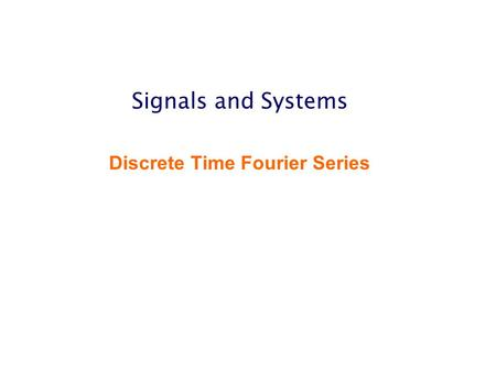 Signals and Systems Discrete Time Fourier Series.