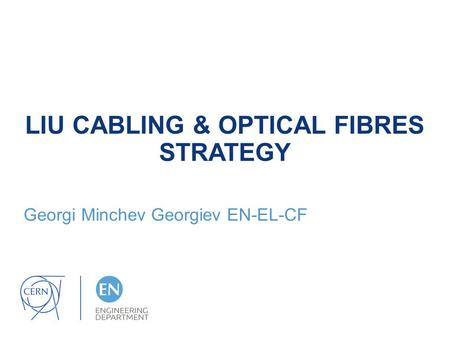 LIU CABLING & OPTICAL FIBRES STRATEGY Georgi Minchev Georgiev EN-EL-CF.