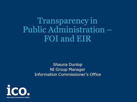Transparency in Public Administration – FOI and EIR