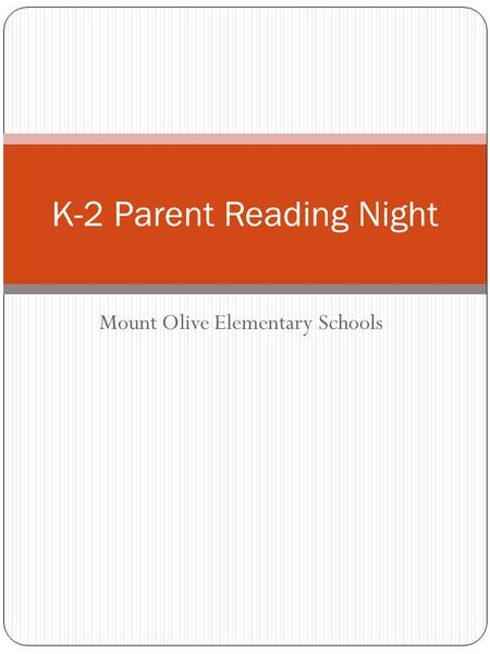 Mount Olive Elementary Schools K-2 Parent Reading Night.