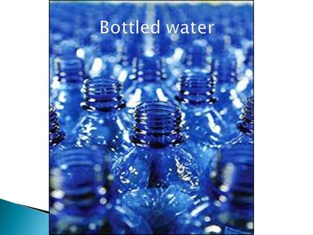  Pág. 3: All you have to know about bottled water.  Pág. 4-7: environmental impact of bottled water.  Pág. 8-9: origins and importance in the environment.