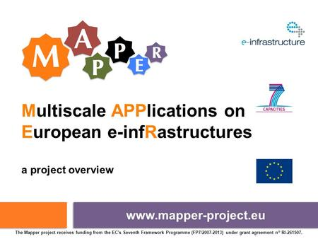 The Mapper project receives funding from the EC's Seventh Framework Programme (FP7/2007-2013) under grant agreement n° RI-261507. Multiscale APPlications.