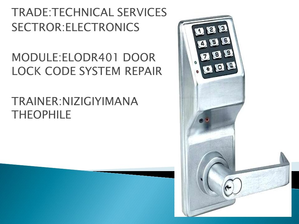Trade Technical Services Sectror Electronics Module Elodr401 Door Lock Code System Repair Trainer Nizigiyimana Theophile Ppt