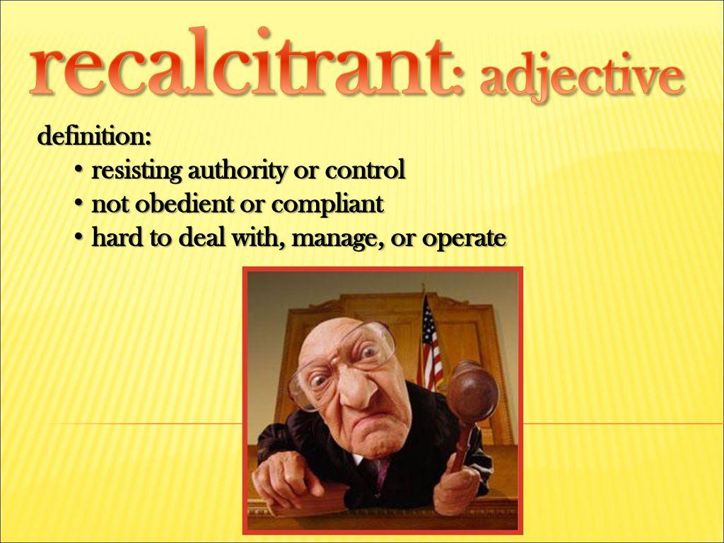 Recalcitrant Definitie