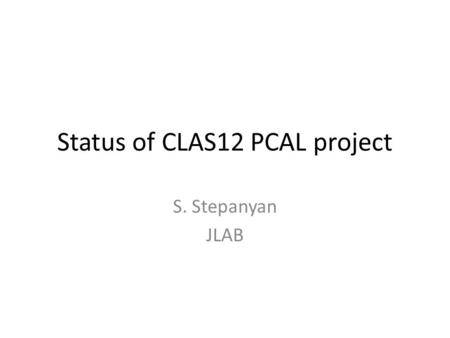 Status of CLAS12 PCAL project