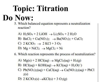 Topic: Titration Do Now:.