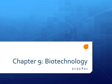 Chapter 9: Biotechnology