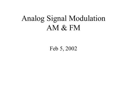 Analog Signal Modulation AM & FM