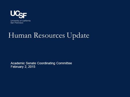 Human Resources Update Academic Senate Coordinating Committee February 2, 2015.