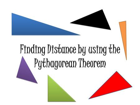 Finding Distance by using the Pythagorean Theorem