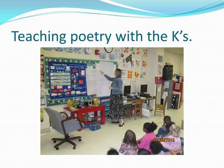 Teaching poetry with the K's.. The chart for the spring facts.