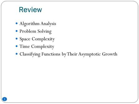 Review Algorithm Analysis Problem Solving Space Complexity