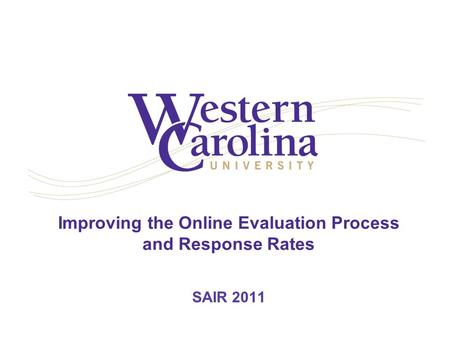 Improving the Online Evaluation Process and Response Rates SAIR 2011.
