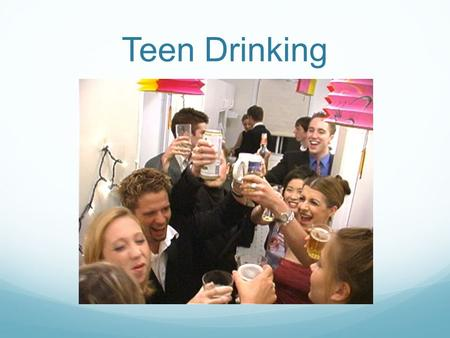 Teen Drinking. Facts Alcohol is the psychoactive substance most commonly used by Canadian youth. 90.8 %of youth have used alcohol in their lifetime. More.