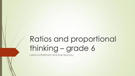 Ratios and proportional thinking – grade 6