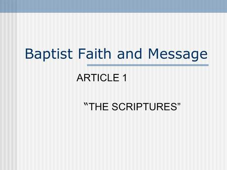 "Baptist Faith and Message ARTICLE 1 "" THE SCRIPTURES"""