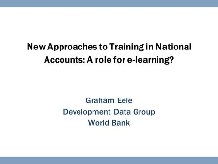 Graham Eele Development Data Group World Bank