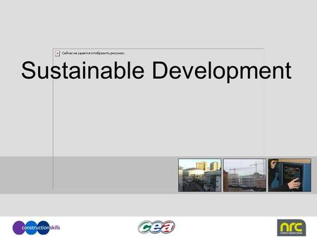 Sustainable Development. Sustainable Construction (also known as green construction or sustainable building) refers to a structure, the construction process.